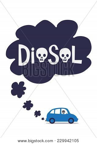 A Diesel Cars Toxic Exhaust Fumes With The Word Diesel Containing Skulls. An Illustration Of The Tox