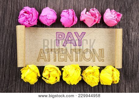 Writing Text  Pay Attention. Concept Meaning Be Careful Beware Mindful Alarm Written Sticky Note Pap