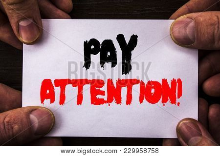 Conceptual Hand Writing Text Showing Pay Attention. Concept Meaning Be Careful Beware Mindful Alarm