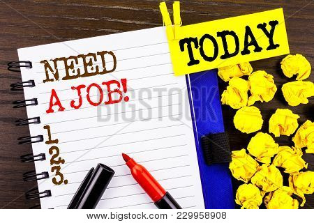 Word, Writing, Text  Need A Job. Business Concept For Unemployment Jobless Worker Search For Career