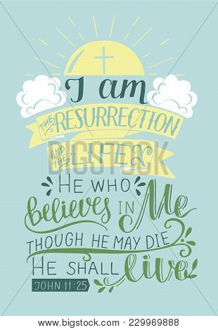 Hand Lettering I Am The Resurrection And The Life.biblical Background. New Testament. Christian Vers