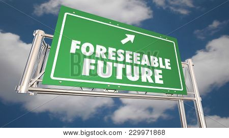 Foreseeable Future Freeway Road Sign Future Next 3d Illustration