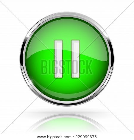 Green Round Media Button. Pause Button. Shiny Icon With Chrome Frame And With Reflection. Vector 3d