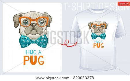 Cute Pug Dog T-shirt Print Design. Cool Puppy Vector In Doodle Hand Drawn Style For Tee, Child, Baby
