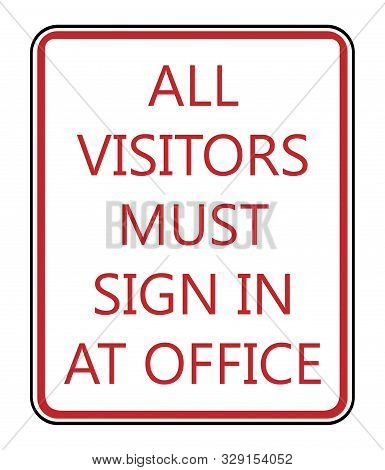All Visitors Must Sign In At Office. Notice Sign.