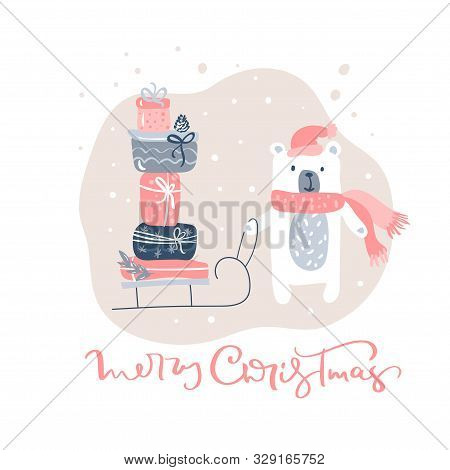 Vector Cute Polar Bear Carries A Sled With Christmas Gift Boxes. Vintage Calligraphy Handwritten Tex
