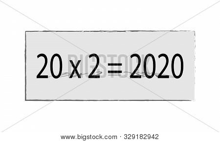 Twenty Times Two Equals 2020 New Year Arithmetic