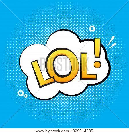 Lol Text Speech Label Icon. Pop Retro Vector Tag Comic Background Design