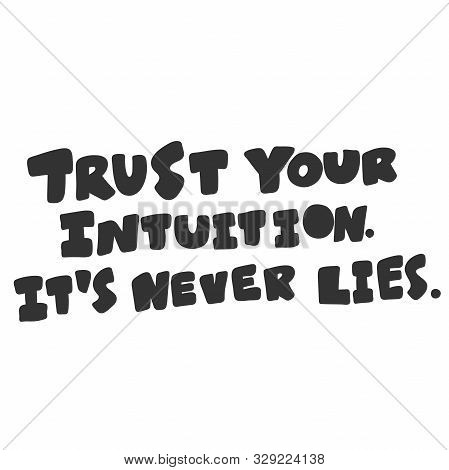 Trust Your Intuition It Is Never Lies. Sticker For Social Media Content. Vector Hand Drawn Illustrat