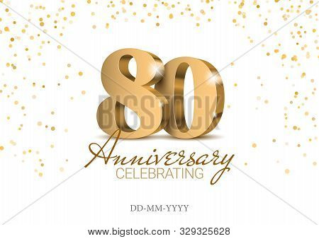 Anniversary 80. Gold 3d Numbers. Poster Template For Celebrating 80th Anniversary Event Party. Vecto
