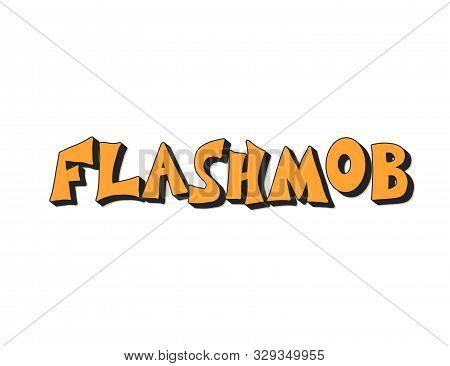 Flashmob Stylized Text. Flash Mob Emblem. Vector Illusatrtion.