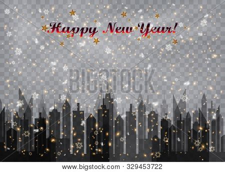Happy New Year! Snowfall Over The City. Snowflakes, Snow Background, Snow Flakes. Christmas Snow For