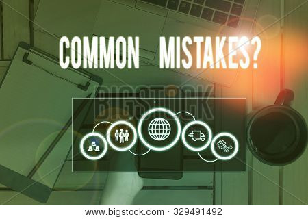 Writing note showing Common Mistakes question. Business photo showcasing repeat act or judgement misguided or wrong Picture photo network scheme with modern smart device. poster
