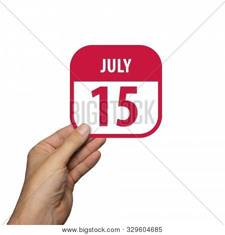 July 15th. Day 15 Of Month, Hand Hold Simple Calendar Icon With Date On White Background. Planning.