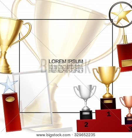 Realistic Prizes And Awards Template With Frame For Text Gold Silver Bronze Cups On Pedestal And Tro