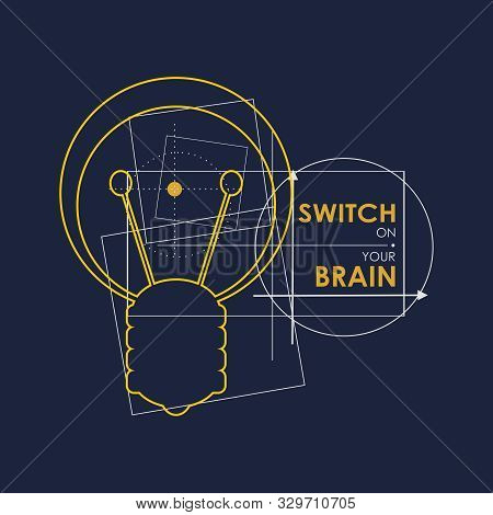 Lamp Icon. Illustration Of Brainwork, Idea Appearance. Switch On Your Brain Text.