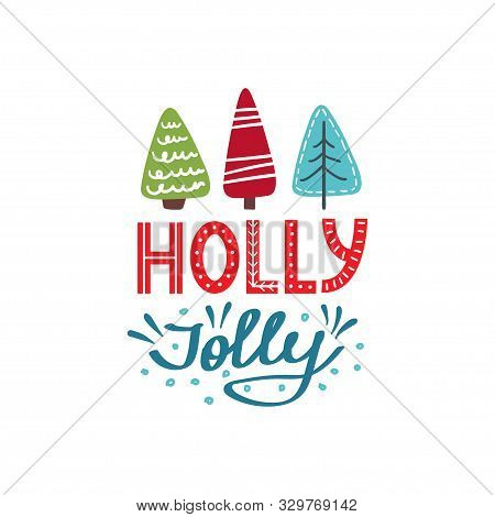 Holly Jolly Christmas Card. Cute Vector Illustration. Hand Drawn Typography Poster. Xmas Design. Cal