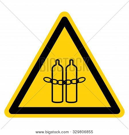 Warning Cylinders Must Be Secured Symbol Sign, Vector Illustration, Isolate On White Background Labe