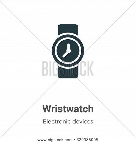 Wristwatch Vector Icon On White Background. Flat Vector Wristwatch Icon Symbol Sign From Modern Elec