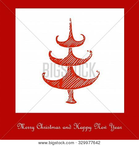Merry Christmas And Happy New Year Congratulation Card, Stylised Stroke Red Christmas Tree On White