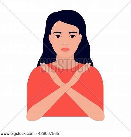 Young Woman Crossed Her Arms, Sign Of Protest, Refusal And Rejection. Girl Demonstrates Stop, Ban, C