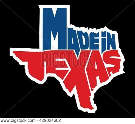 Made In Texas Design In The Shape Of Texas Map