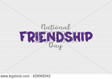 Celebrate Happy National Friendship Day. Friendship Day Typography Vector Background Design.