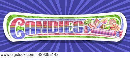 Vector Banner For Candies, White Signboard With Illustration Of Assorted Wrapping And Striped Yummy