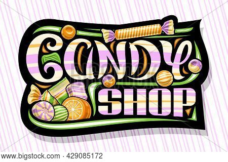 Vector Logo For Candy Shop, Dark Decorative Sign Board With Illustration Of Assorted Wrapping And St