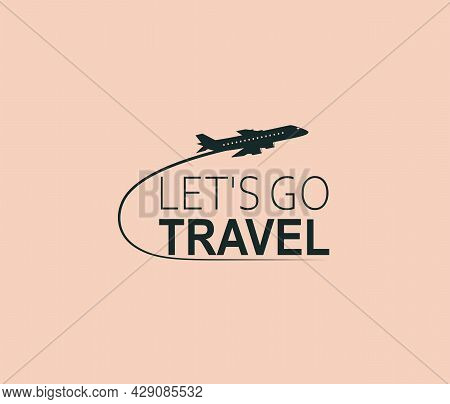 Let's Go Travel. Airplane With Inscription. Air Travel Concept.