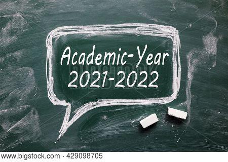 Academic Year 2021 2022. Text On Chalkboard. White Font. White Chalk