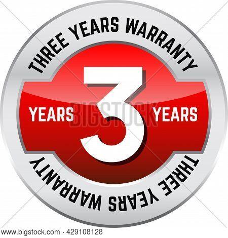 Three Years Warranty Shiny Button. Bright Metal Shiny Circular Button With Words Three Year Warranty