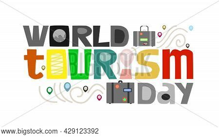 World Tourism Day Illustration Typography. Word Phrase For Travel Magazines Websites  Book, Good For