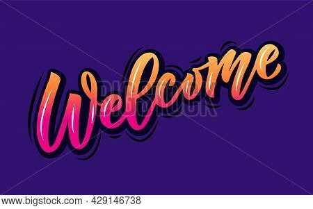 Welcome Handwritten Gradient Poster On Background. Hand Sketched Welcome Lettering Typography