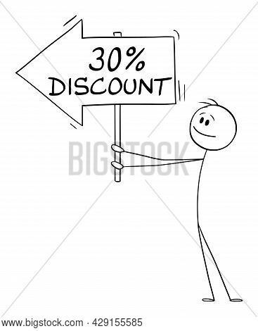Person Or Businessman Holding 30 Or Thirty Percent Discount Arrow Sign And Pointing At Something,  C