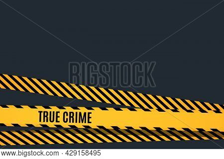 Crime Investigation Movie Screen Saver Template With Yellow And Black Ribbon. Vector Illustration.