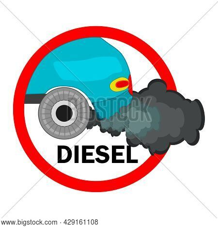 Sign No Diesel Cars Permitted Isolated On White Background. Road Sign No Diesel Car. Diesel Fuel Ban