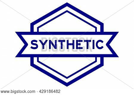 Hexagon Blue Vintage Label Banner In Color With Word Synthetic On White Background