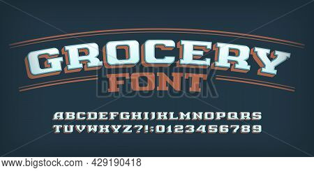 Grocery Alphabet Font. Vintage 3d Letters, Numbers And Symbols For Label, Badge Or Emblem Design. Up