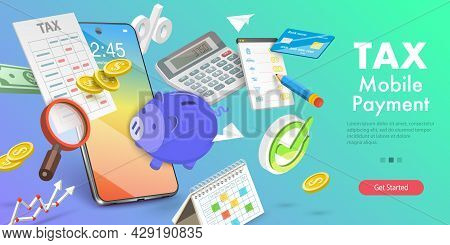 3d Vector Conceptual Illustration Of Tax Mobile Payment, Tax Return Calculation