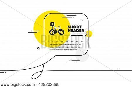 Bicycle Parking Icon. Continuous Line Chat Bubble Banner. Bike Park Sign. Public Transport Place Sym