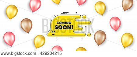 Coming Soon Transition Bubble. Promotion Ad Banner With 3d Balloons. Cartoon Face Character Chat Mes