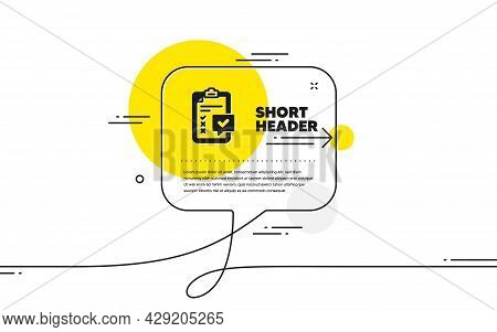 Checklist Icon. Continuous Line Chat Bubble Banner. Survey Report Sign. Business Review Symbol. Chec