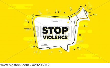 Stop Violence Message. Alert Megaphone Yellow Chat Banner. Demonstration Protest Quote. Revolution A