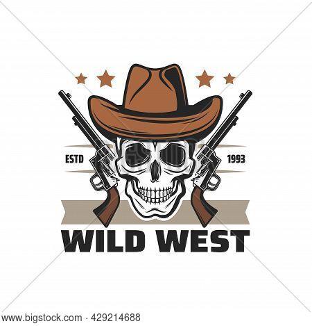 Wild West Icon Cowboy Skull And Pistol Guns, American Western Vector Symbol. Texas Saloon And Arizon