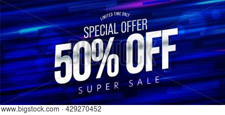Limited Time Special Offer 50 Percent Super Sale Banner. Promotion Discount Poster Template Announci