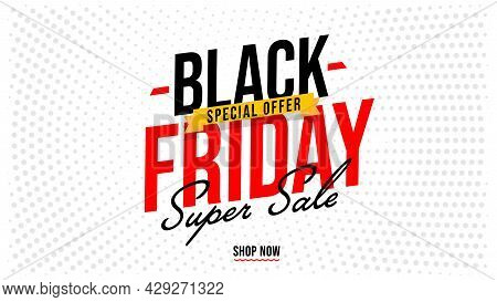 Black Friday Super Sale Special Offer Banner Poster Template. Holiday Wholesale Event Promotion. Onl