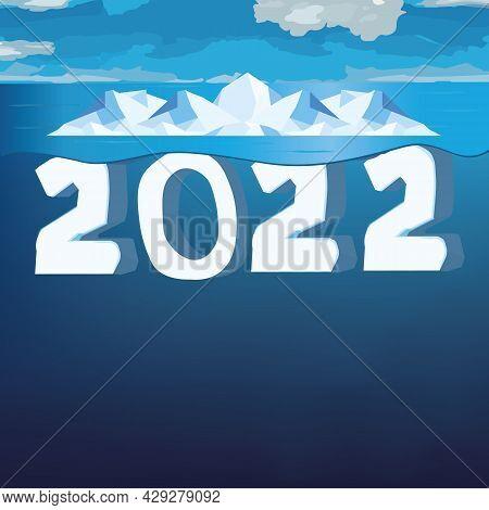 2022 New Year Iceberg Floating On Blue Ocean.