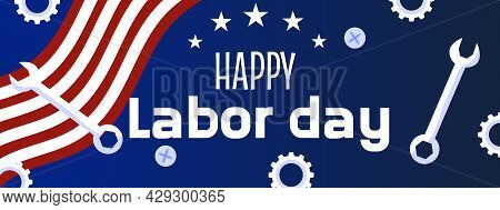 A Labor Day Banner With Stars, Tools And An American Flag. American Labor Day, Banner With A Blue Ba