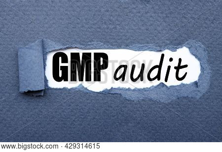 Gmp Audit . Abbreviation Of Good Manufacturing Practice, Text On Torn Cardboard. Black Letters On Wh